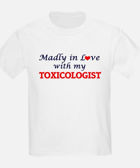 Madly in love with my Toxicologist T-Shirt