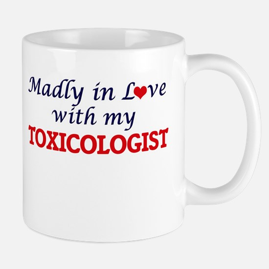 Madly in love with my Toxicologist Mugs