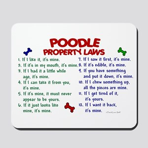Poodle Property Laws 2 Mousepad