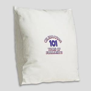 Fabulous At 101 Birthday Desig Burlap Throw Pillow