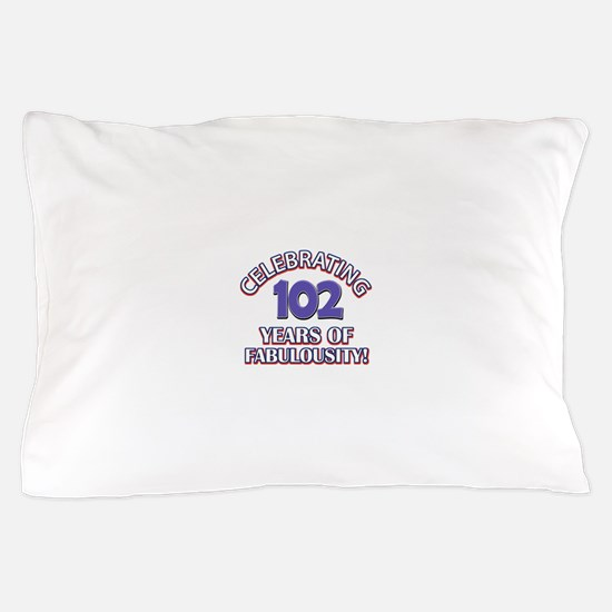 Fabulous At 102 Birthday Designs Pillow Case