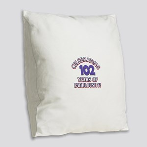 Fabulous At 102 Birthday Desig Burlap Throw Pillow
