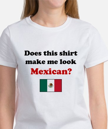 Make Me Look Mexican Women's T-Shirt