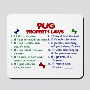 Pug Property Laws 2 Mousepad