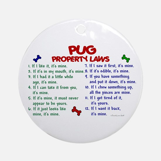 Pug Property Laws 2 Ornament (Round)