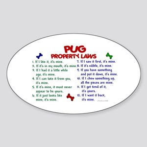 Pug Property Laws 2 Oval Sticker