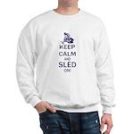 Keep Calm and Sled On Sweatshirt