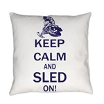 Keep Calm and Sled On Everyday Pillow