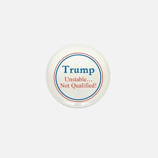 Trump, unstable, not qualified Mini Button