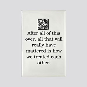 HOW WE TREAT EACH OTHER (ORIGINAL) Rectangle Magne