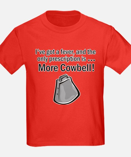 I Gotta Have More Cowbell T