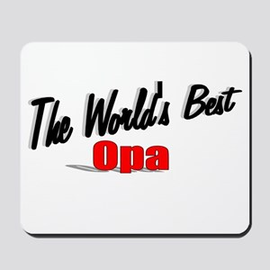 """""""The World's Best Opa"""" Mousepad"""