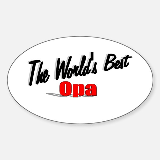 """""""The World's Best Opa"""" Oval Decal"""