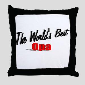 """""""The World's Best Opa"""" Throw Pillow"""