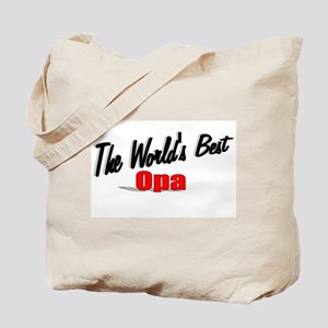 """""""The World's Best Opa"""" Tote Bag"""