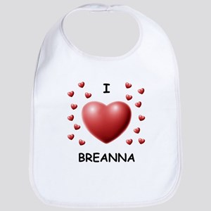 I Love Breanna - Bib