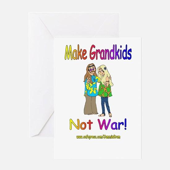 MAKE GRANDKIDS NOT WAR 1 Greeting Card