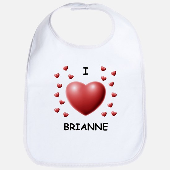 I Love Brianne - Bib