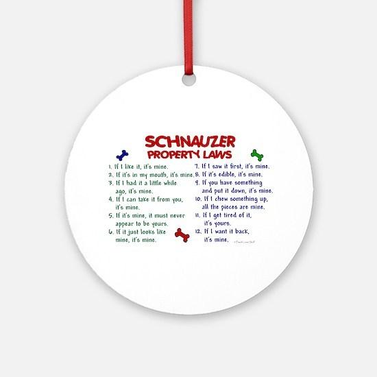 Schnauzer Property Laws 2 Ornament (Round)