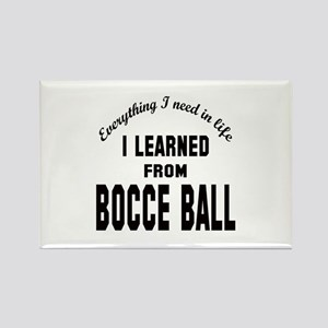 I learned from Bocce ball Rectangle Magnet