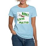 Krill Lives Matter Women's Light T-Shirt