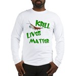 Krill Lives Matter Long Sleeve T-Shirt