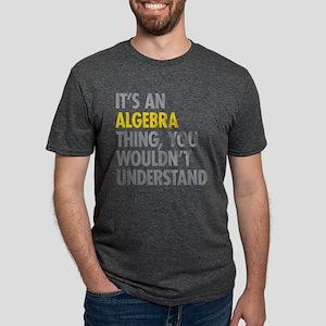 Its An Algebra Thing T-Shirt