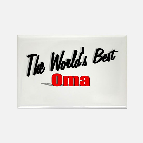 """The World's Best Oma"" Rectangle Magnet"