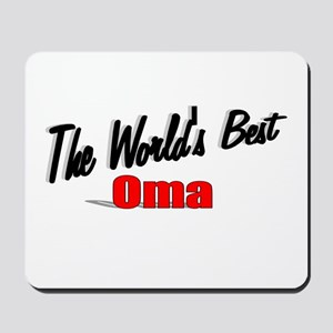 """""""The World's Best Oma"""" Mousepad"""