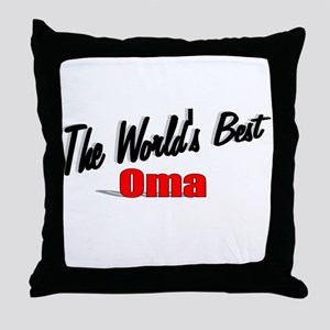 """The World's Best Oma"" Throw Pillow"
