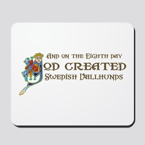 God Created Vallhunds Mousepad