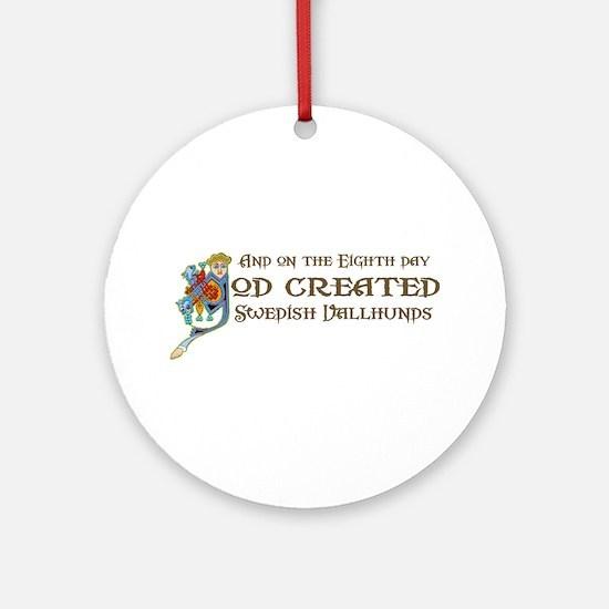 God Created Vallhunds Ornament (Round)