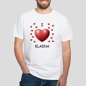 I Love Elaina - White T-Shirt