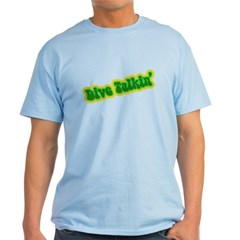https://i3.cpcache.com/product/186987121/dive_talkin_tshirt.jpg?side=Front&color=LightBlue&height=240&width=240