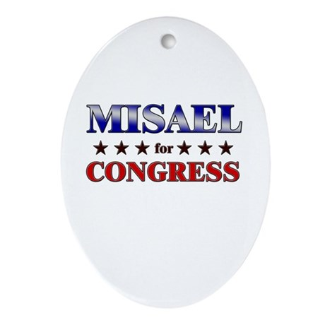 MISAEL for congress Oval Ornament