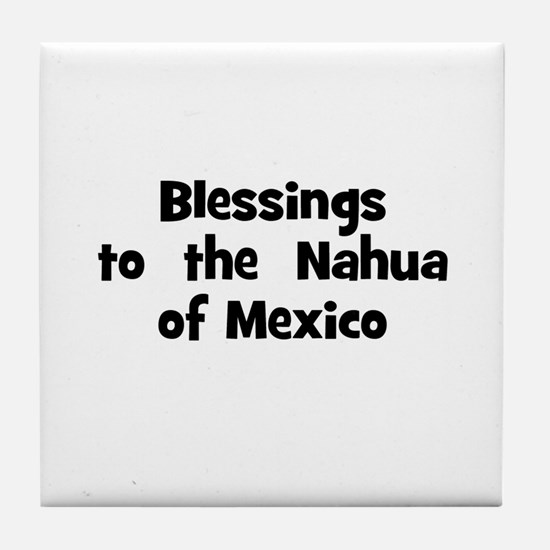 Blessings  to  the  Nahua of  Tile Coaster
