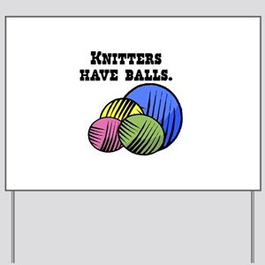 Knitters Have Balls! Yard Sign