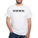 SO SAY WE ALL (US) VOLUNTEER TEE
