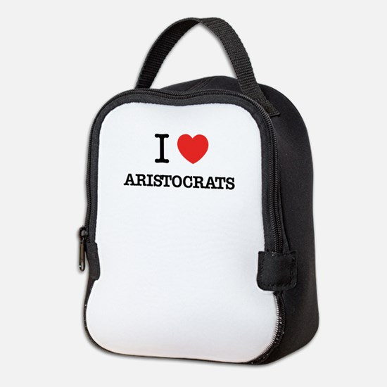 I Love ARISTOCRATS Neoprene Lunch Bag