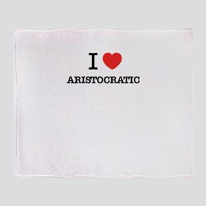 I Love ARISTOCRATIC Throw Blanket