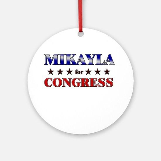 MIKAYLA for congress Ornament (Round)