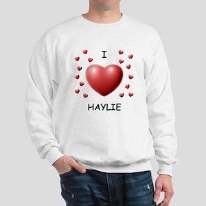 I Love Haylie - Sweatshirt