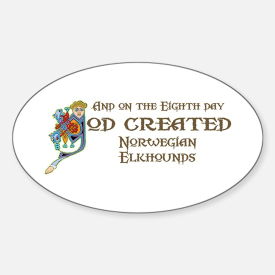 God Created Elkhounds Oval Decal