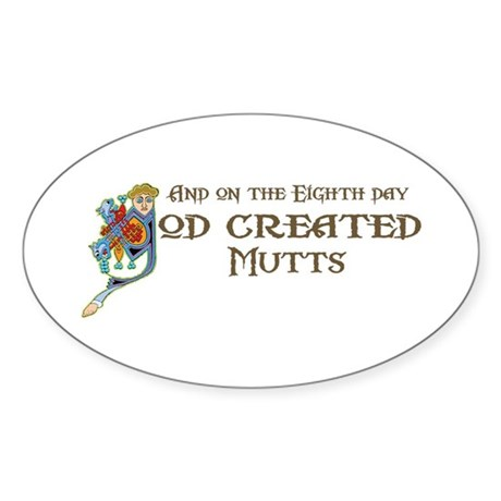 God Created Mutts Oval Sticker