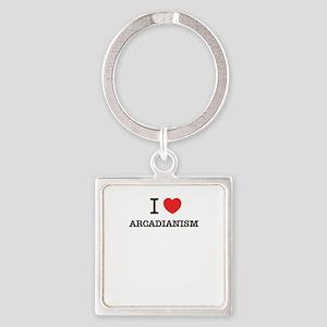 I Love ARCADIANISM Keychains