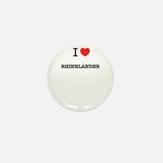 I Love RHINELANDER Mini Button