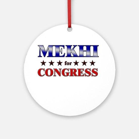 MEKHI for congress Ornament (Round)