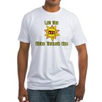 Let the SON Shine Through You Fitted T-Shirt