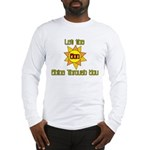 Let the SON Shine Through You Long Sleeve T-Shirt