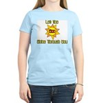 Let the SON Shine Through You Women's Pink T-Shirt
